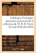 Catalogue d'Estampes Anciennes Provenant de la Collection de M. R. D. Vente 20 Avril 1854