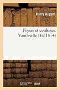 Foyers Et Coulisses. Vaudeville