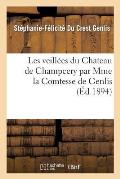 Les Veill?es Du Chateau de Champcery Par Mme La Comtesse de Genlis