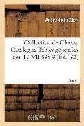 Collection de Clercq. Catalogue Tables G?n?rales Des T. I ? VII 1898-1911