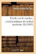 Etudes Sur Le Combat, Combat Antique Et Combat Moderne