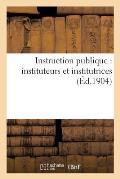 Instruction Publique: Instituteurs Et Institutrices 2e ?d