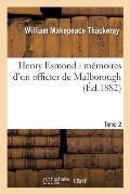 Henry Esmond: M?moires d'Un Officier de Malborough T02