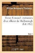 Henry Esmond: M?moires d'Un Officier de Malborough T01