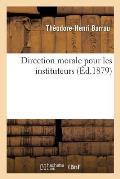 Direction Morale Pour Les Instituteurs 10e ?d
