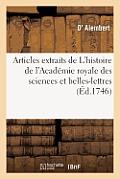 Articles Extraits de l'Histoire de l'Acad?mie Royale Des Sciences Et Belles-Lettres