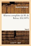 Oeuvres Compl?tes de H. de Balzac. T8