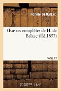Oeuvres Compl?tes de H. de Balzac. T17