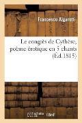 Le Congr?s de Cyth?re, Po?me ?rotique En 5 Chants. Traduction Libre de l'Italien