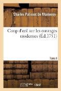 Coup d'Oeil Sur Les Ouvrages Modernes. Tome I