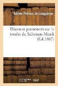Discours Prononc?s Sur La Tombe de Salomon Munk