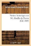 Notice Historique Sur M. Abeille de Perrin, l'Un Des Membres Fondateurs de la Soci?t? d'Horticulture