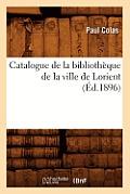 Catalogue de la Biblioth?que de la Ville de Lorient (?d.1896)