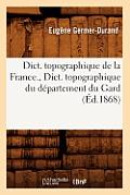 Dict. Topographique de la France., Dict. Topographique Du D?partement Du Gard (?d.1868)