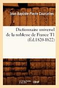 Dictionnaire Universel de la Noblesse de France T1 (?d.1820-1822)