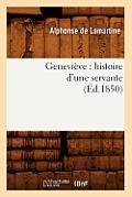 Genevi?ve: Histoire d'Une Servante (?d.1850)
