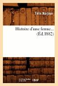 Histoire d'Une Ferme (?d.1882)