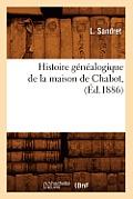 Histoire G?n?alogique de la Maison de Chabot, (?d.1886)