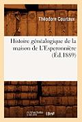 Histoire G?n?alogique de la Maison de l'Esperonni?re, (?d.1889)