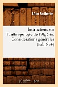 Instructions Sur l'Anthropologie de l'Algerie. Considerations Generales (Ed.1874)