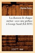 La Chanson de Chaque M?tier: Avec Une Pr?face ? George Sand (?d.1850)