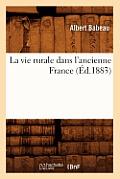 La Vie Rurale Dans l'Ancienne France (?d.1883)
