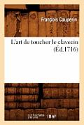 L'Art de Toucher Le Clavecin (?d.1716)