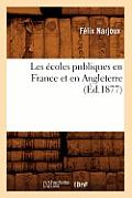 Les Ecoles Publiques En France Et En Angleterre (Ed.1877)