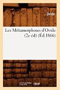 Les M?tamorphoses d'Ovide (2e ?d) (?d.1866)