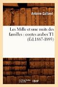 Les Mille Et Une Nuits Des Familles: Contes Arabes T1 (?d.1887-1895)
