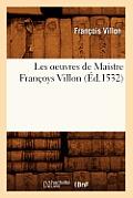 Les Oeuvres de Maistre Fran?oys Villon (?d.1532)