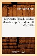Les Quatre Filles Du Docteur Marsch, d'Apres L. M. Alcott,