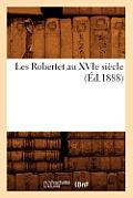 Les Robertet Au Xvie Si?cle (?d.1888)