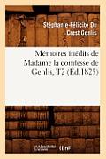 M?moires In?dits de Madame La Comtesse de Genlis, T2 (?d.1825)