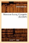 Monsieur Lecoq. l'Enqu?te (?d.1869)