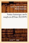 Notice Historique Sur Le Maghzen d'Oran (Ed.1849)