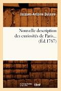 Nouvelle Description Des Curiosit?s de Paris (?d.1787)