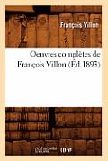Oeuvres Compl?tes de Fran?ois Villon (?d.1893)