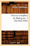 Oeuvres Completes de Shakspeare. 2 (Ed.1862-1864)