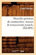 Proc?d?s G?n?raux de Construction: Travaux de Terrassement, Tunnels, (?d.1891)