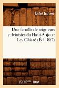 Une Famille de Seigneurs Calvinistes Du Haut-Anjou: Les Chivr? (?d.1887)