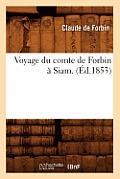 Voyage Du Comte de Forbin a Siam. (Ed.1853)