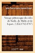 Voyage Pittoresque Des Isles de Sicile, de Malte Et de Lipari. 2 (?d.1782-1787)