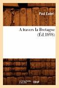A Travers La Bretagne (?d.1898)