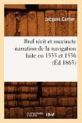Bref R?cit Et Succincte Narration de la Navigation Faite En 1535 Et 1536 (?d.1863)