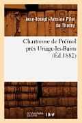 Chartreuse de Pr?mol Pr?s Uriage-Les-Bains (?d.1882)