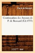 Continuation Des Amours de P. de Ronsard (?d.1555)