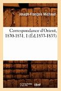 Correspondance d'Orient, 1830-1831. I (?d.1833-1835)