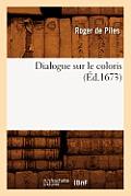 Dialogue Sur Le Coloris (?d.1673)