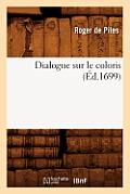 Dialogue Sur Le Coloris (?d.1699)